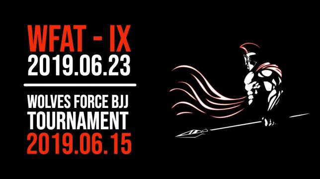 Datas do evento Wolves Force BJJ Tournament 2019.06.15 WFAT-IX 2019.06.23